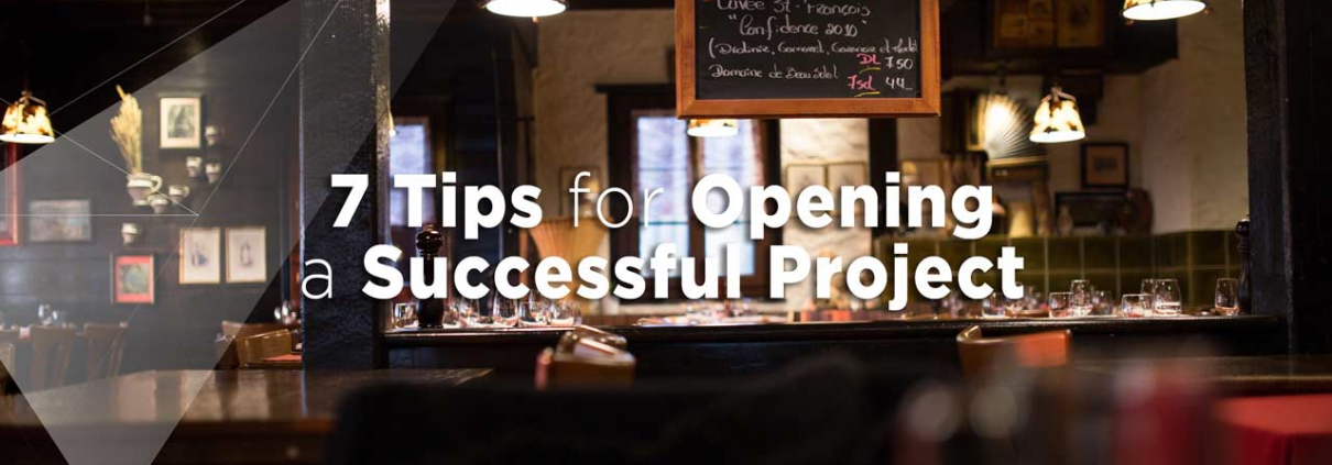 7 tips for opening a successful project